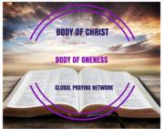 BODY OF CHRIST BODY OF ONENESS GLOBAL PRAYING NETWORK